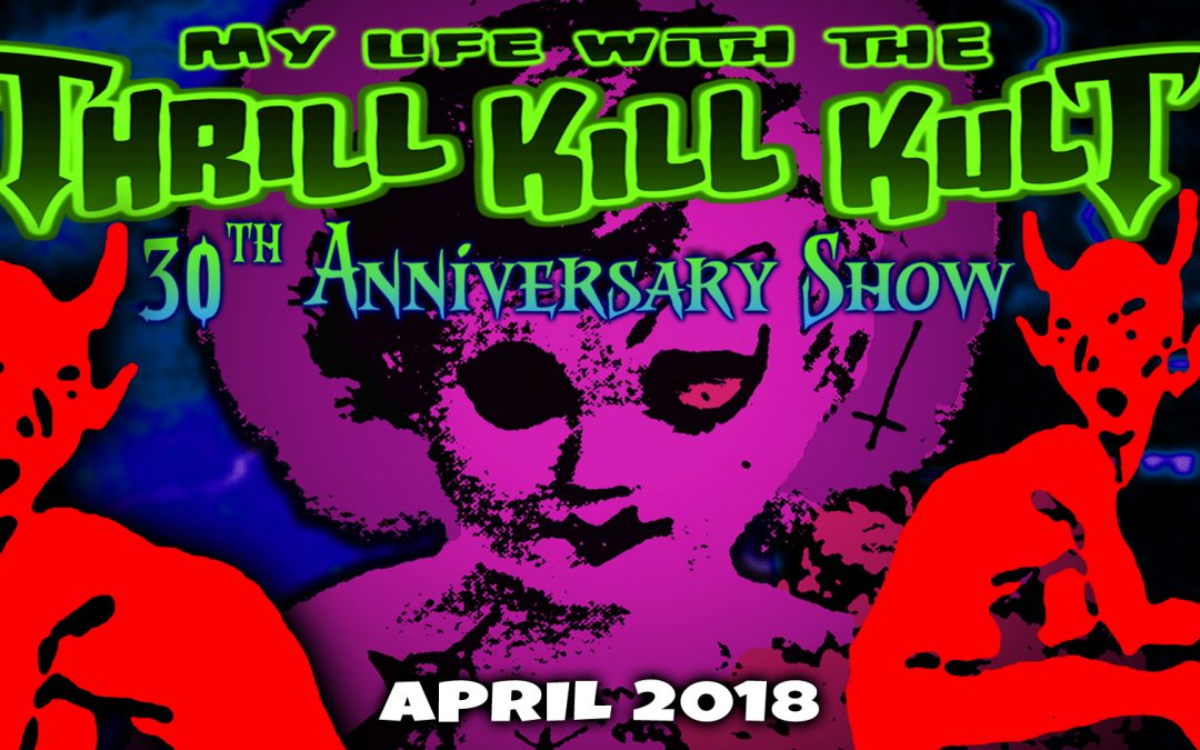 My Life With The Thrill Kill Kult Tour Dates Spring 2018